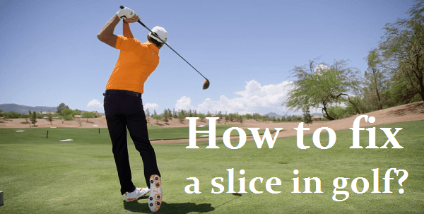 How to fix a slice in golf?